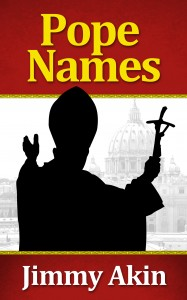 What name will the next pope choose? Get your copy of Jimmy Akin's definitive study!